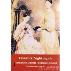 Florence Nightingale TÜRKİYEDE VE DÜNYADA HEMŞİRELİĞİN DOĞUŞU
